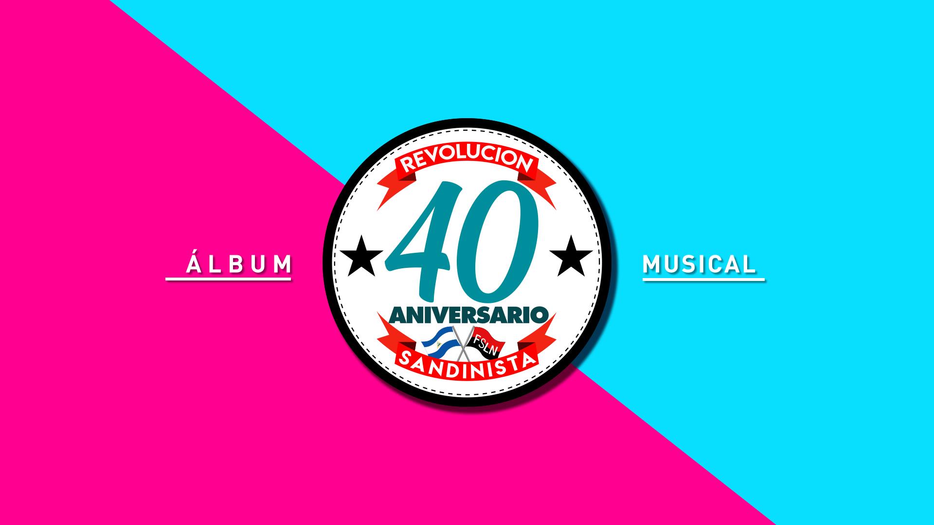 Bases de la Convocatoria al Disco Musical y Documental 40 Aniversario Revolución Sandinista